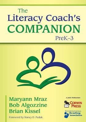 The Literacy Coach's Companion, PreK-3 by Maryann E. Mraz