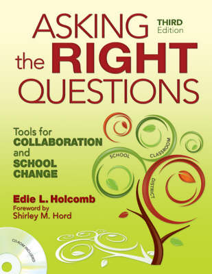 Asking the Right Questions Tools for Collaboration and School Change by Edie L. Holcomb