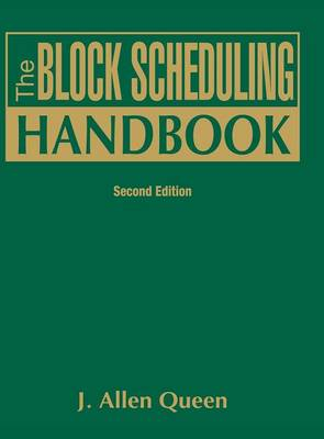 The Block Scheduling Handbook by J. Allen Queen