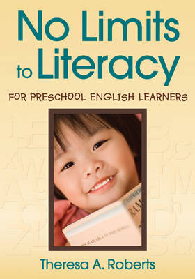 No Limits to Literacy for Preschool English Learners by Theresa A. Roberts