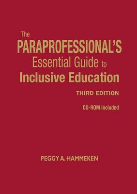 The Paraprofessional's Essential Guide to Inclusive Education by Peggy A. Hammeken