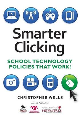 Smarter Clicking School Technology Policies That Work! by Christopher W. Wells