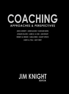 Coaching Approaches and Perspectives by Jim Knight