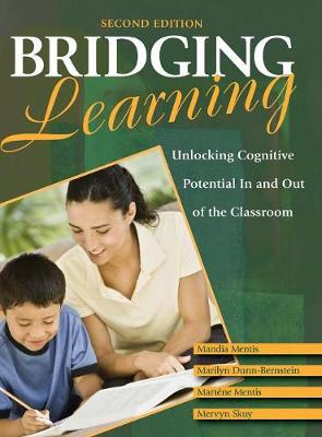 Bridging Learning Unlocking Cognitive Potential In and Out of the Classroom by Martene Mentis