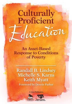 Culturally Proficient Education An Asset-Based Response to Conditions of Poverty by Randall B. Lindsey, Michelle S. Karns, Keith T. Myatt
