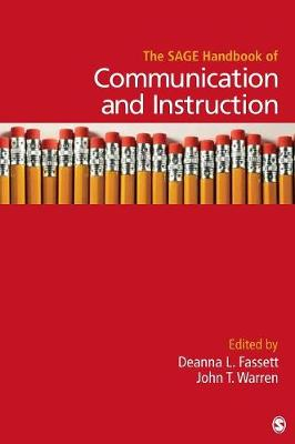 The SAGE Handbook of Communication and Instruction by Deanna L. Fassett