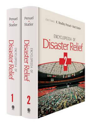 Encyclopedia of Disaster Relief by K. Bradley Penuel