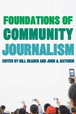 Foundations of Community Journalism by William H. Reader