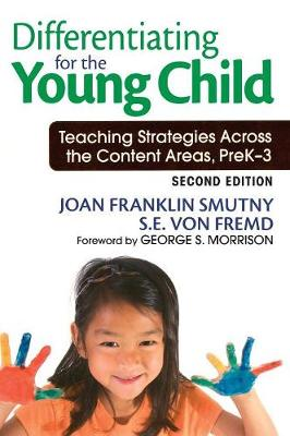 Differentiating for the Young Child Teaching Strategies Across the Content Areas, PreK-3 by Joan F. Smutny