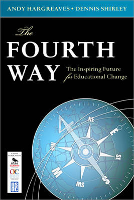 The Fourth Way The Inspiring Future for Educational Change by Andrew Hargreaves