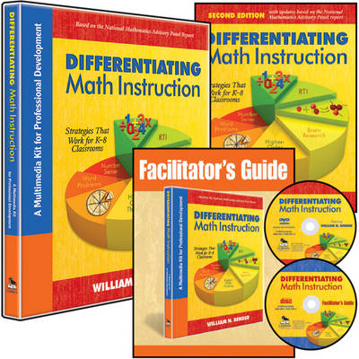 Differentiating Math Instruction (Multimedia Kit) A Multimedia Kit for Professional Development by William N. Bender