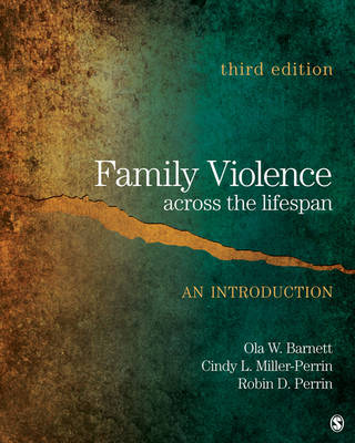 Family Violence Across the Lifespan An Introduction by Ola W. Barnett, Cindy L. Miller-Perrin, Robin Dale Perrin
