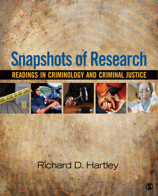 Snapshots of Research Readings in Criminology and Criminal Justice by Richard D. Hartley