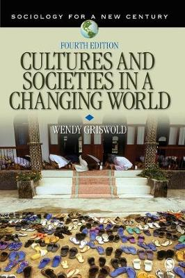 Cultures and Societies in a Changing World by Wendy Griswold