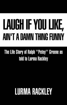 Laugh If You Like by Lurma Rackley