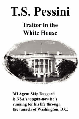 Traitor in the White House by T. S. Pessini