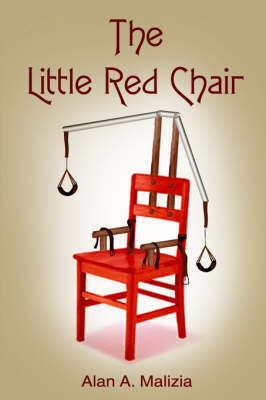 The Little Red Chair by Alan A. Malizia