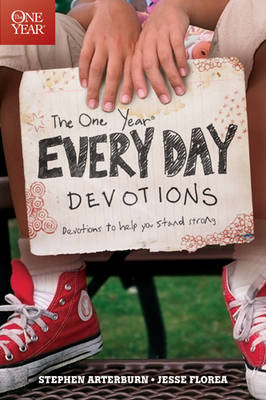 The One Year Every Day Devotions Devotions to Help You Stand Strong 24/7 by Stephen Arterburn