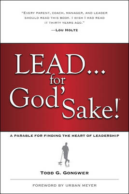 Lead... for God's Sake! by Todd Gongwer
