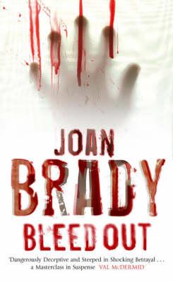 Bleedout by Joan Brady