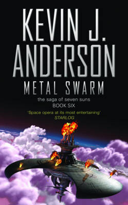 Metal Swarm : The Saga of Seven Suns - Book 6 by Kevin J Anderson