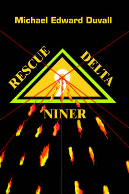 Rescue Delta Niner by Michael  Edward Duvall