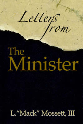 Letters From the Minister by L. Mack Mossett III