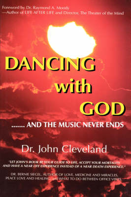 They Danced with God .. and the Music Never Ends by DR. JOHN CLEVELAND
