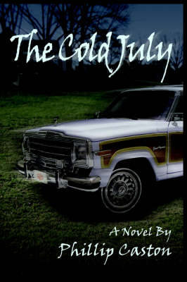 The Cold July by Phillip Caston