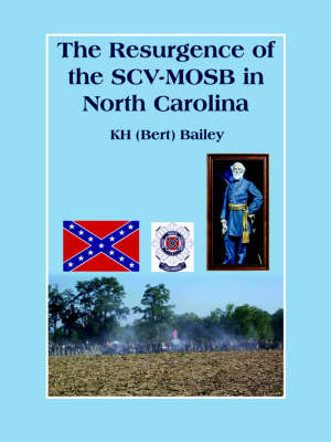 The Resurgence of the SCV-MOSB in North Carolina by KH (Bert) Bailey