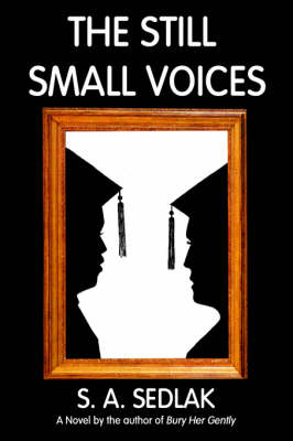 The Still Small Voices by S. A. SEDLAK