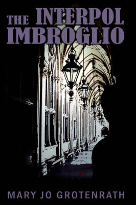 The Interpol Imbroglio by Mary Jo Grotenrath
