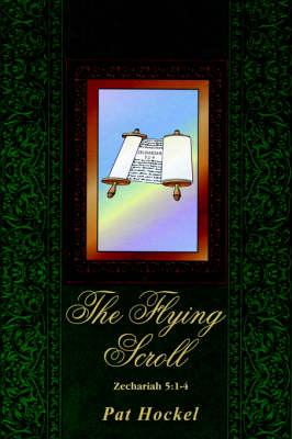 The Flying Scroll Zechariah 5:1-4 by PAT HOCKEL