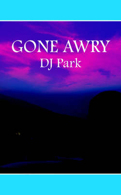 Gone Awry by DJ Park