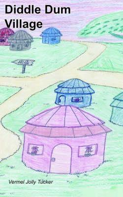 Diddle Dum Village by Vermel  Jolly Tucker