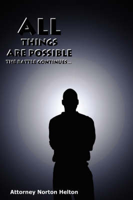 All Things are Possible by Norton Helton