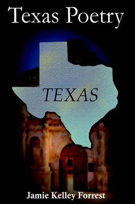 Texas Poetry by Jamie Kelley Forrest