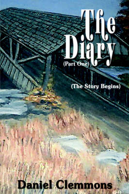 The Diary (Part One) by Daniel Clemmons