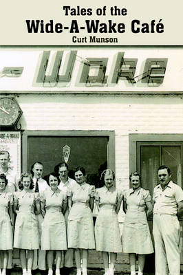 Tales of the Wide-A-Wake Cafe by Curt Munson