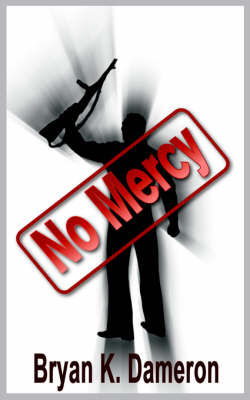 No Mercy by Bryan K. Dameron