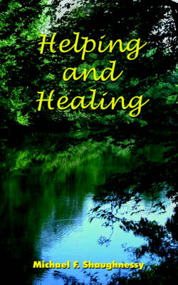 Helping and Healing by Michael F. Shaughnessy