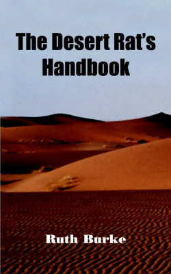 The Desert Rat's Handbook by Ruth Burke