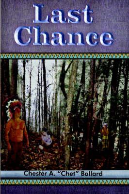 Last Chance by Chester A. (Chet) Ballard