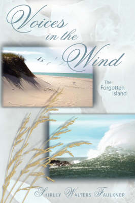 Voices in the Wind The Forgotten Island by Shirley Walters Faulkner