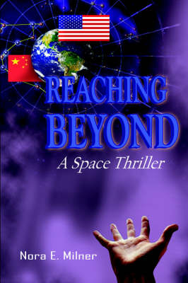 Reaching Beyond A Space Thriller by Nora E. Milner