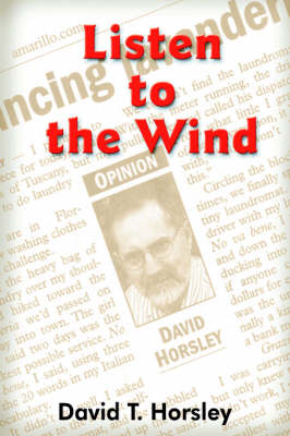 Listen to the Wind by David T. Horsley