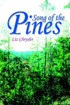Song of the Pines by Liz Chrysler