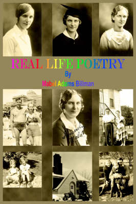 Real Life Poetry by Mabel  Adams Billman