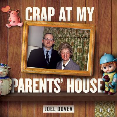Crap at My Parents' House by Joel Dovev
