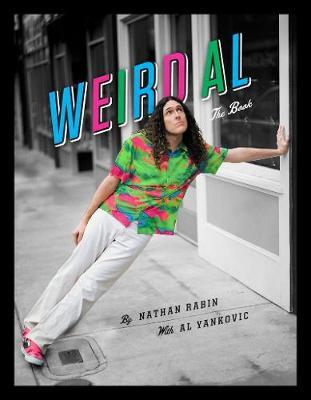 Weird Al by Nathan Rabin
